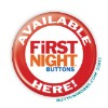 """First Night Available Here!"" Button   - stock # 1075"
