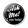 """Ask Me! I Can Help!"" 2.25 Black Button - stock #2029"
