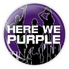"Here We Purple Button - 3"" Round  - stock # 720"