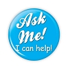 """Ask Me! I Can Help!"" 2.25 Blue Button   - stock #2021"