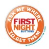 """First Night Ask Me Where!"" Button   - stock # 1076"