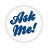 """Ask Me!"" 2.25 Blue Button - stock #2031"
