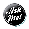 """Ask Me!"" 2.25 Black Button - stock #2047"