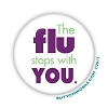 "The Flu Stops with You - Flu Shot -  2.25"" Buttons   - stock # 2052"