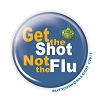 "Get the Shot, Not the Flu - Flu Shot -  2.25"" Buttons   - stock # 2057"