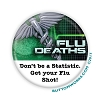 "Don't be a Statistic - Flu Shot -  2.25"" Buttons   - stock # 2065"
