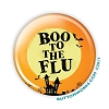 "Boo to the Flu - Flu Shot -  2.25"" Buttons   - stock # 2069"