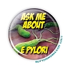 "Ask Me About E-Pylori -  2.25"" Buttons  - stock # 2072"