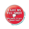 "I Got My Flu Shot - 1.25"" Button   - stock # 2087"