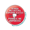 "Tengo mi Vacuna - I Got My Flu Shot - 1.25"" Button   - stock # 2095"