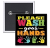 "Please Wash Your Hands  - 2"" Square Button  - Stock # 2233"