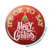 "Christmas - It's Ok to Say Merry Christmas - 2.25"" Button  - stock # 888"