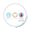 """Peace Love Give Blood"" 2.25 Button - stock # 1085"