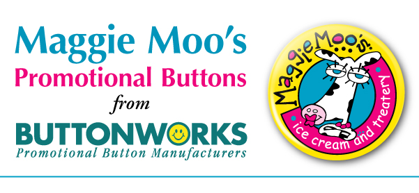 Maggie Moo's Promotional Buttons