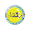 "It's My Birthday 1.25"" Button    - stock # 629"