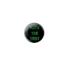 "Rock The Test Green 1.5"" Button   - stock # 883"