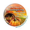 "Thanksgiving - We're Closed - 2.25"" Button  - stock # 1097"