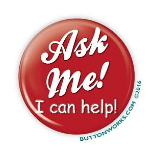 """Ask Me! I Can Help!"" 2.25 Red Button - stock #2025"