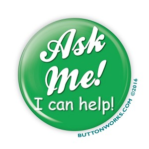 """Ask Me! I Can Help!"" 2.25 Green Button - stock #2027"