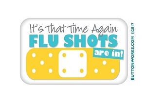 """It's that Time Again"" - Flu Shot - Buttons 2.75"" x 1.75"" Rectangle  - stock # 2054"