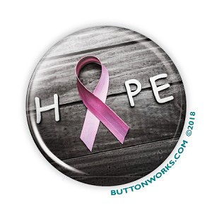 "HOPE-Breast Cancer Pink Ribbon 2.25"" Button   - stock #2093"