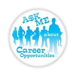 "Ask Me About Career Opportunities 2.25"" Blue Button  - stock # 702"