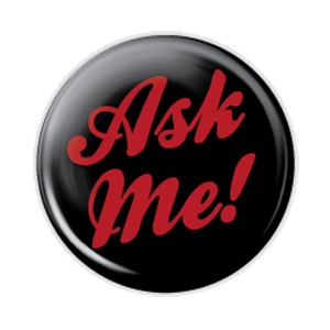"""Ask Me!"" 2.25 Black Button  - stock # 696"
