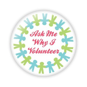 """Ask Me Why I Volunteer"" 2.25 Red Button  - stock # 822"