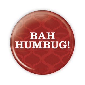 "Christmas - Bah Humbug - 2.25"" Button  - stock # 789"