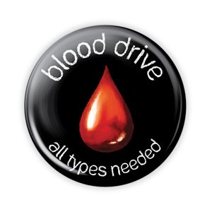 "Blood Drive - All Types Needed 2.25"" Button  - stock # 723"