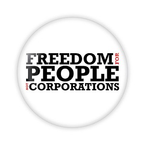 "2.25"" Freedom for the People not Corporations Button  - stock # 752"