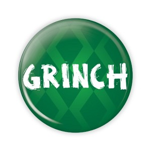 "Christmas - Grinch - 2.25"" Button  - stock # 785"