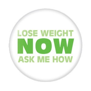 "Lose Weight Now Ask Me How 2.25"" Button  - stock # 699"