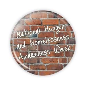 "National Hunger and Homelessness Awareness Week 2.25"" Button  - stock # 753"
