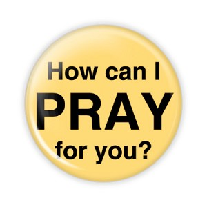 "How Can I Pray For You 2.25"" Button     - stock # 870"