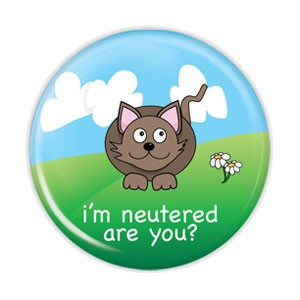 "I'm Neutered... Are You? - Cat 2.25"" Button  - stock # 717"