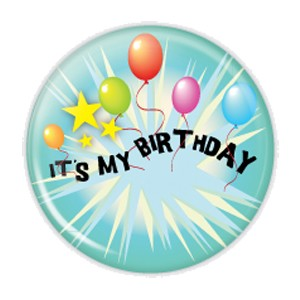 "It's My Birthday 2.25"" Button  - stock # 706"