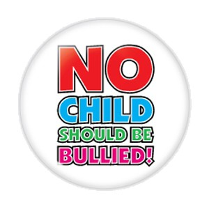 "No Child Should Be Bullied 2.25"" Button  - stock # 704"