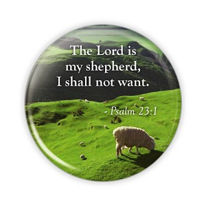 "The Lord is My Shepherd 2.25"" Button  - stock # 640"