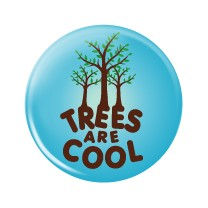 "Trees Are Cool 2.25"" Button   - stock # 609"