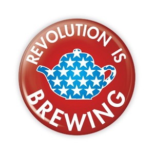 "2.25"" Revolution is Brewing (Tea Party) Button  - stock # 857"