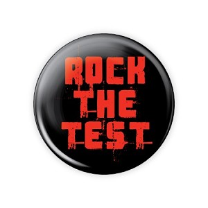 "Rock The Test 1.5"" Button  - stock # 843"