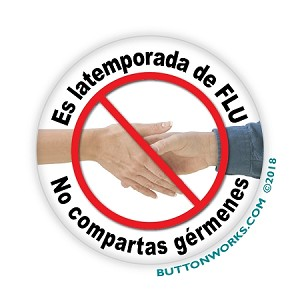 "Es latemporada de FLU - No compartas gérmenes - 2.25"" Button   - stock # S-695"
