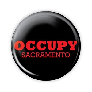 "2.25"" Occupy Sacramento Button  - stock # 755"