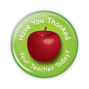 "Have You Thanked your Teacher Today? 2.25"" Button  - stock # 733"