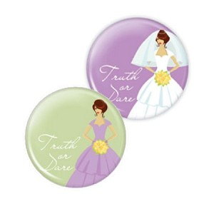 "Bridal - Truth or Dare 2.25"" Button  - stock # 817"